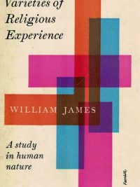 The Varieties Of Religious Experience-A Study In Human Nature-With an introduction by Arthur Darby Nock-William James