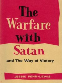 The Warfare with Satan and The Way of Victory by Jessie Penn-Lewis