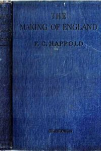 The making of England-from 55 B.C. to A.D. 1485 by F. Crossfield Happold-Christophers,1944-lichter