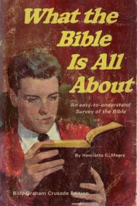 What the Bible is all about-an easy-to-understand survey of the Bible-Henrietta C. Mears