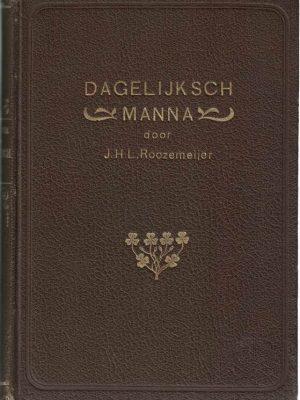dagelijksch-manna-overdenkingen-voor-elken-dag-des-jaars-door-j-h-l-roozemeijer