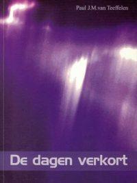 de-dagen-verkort-paul-j-m-van-teeffelen-9074319467-9789074319461