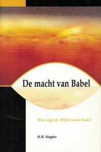de-macht-van-babel-wat-zegt-de-bijbel-over-irak-h-b-slagter-9066942509-9789066942509