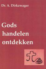 gods-handelen-ontdekken-dr-a-dirkzwager-0957528647-9780957528642