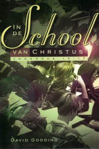 in-de-school-van-christus-johannes-13-17-david-gooding-9063532695-9789063532697