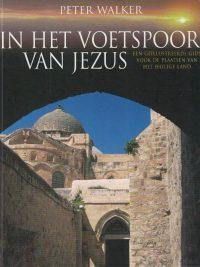 in-het-voetspoor-van-jezus-peter-walker-9789033818448