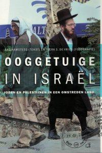 ooggetuige-in-israel-joden-en-palestijnen-in-een-omstreden-land-aad-kamsteeg-tjerk-s-de-vries-9789058815453