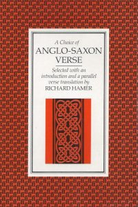 a-choice-of-anglo-saxon-verse-selected-with-an-introduction-and-a-parallel-verse-translation-by-richard-hamer-0571087655-9780571087655