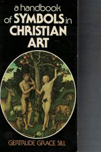 a-handbook-of-symbols-in-christian-art-gertrude-grace-sill-0304296783