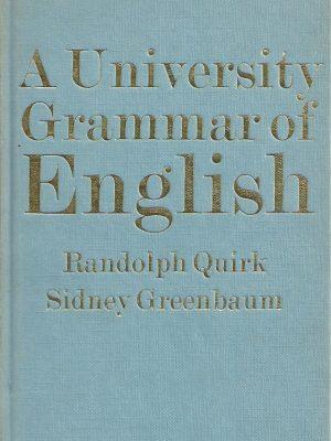 a-university-grammar-of-english-randolph-quirk-sidney-greenbaum-0582552079