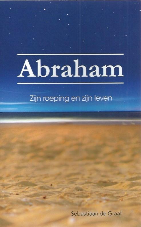 abraham-zijn-roeping-en-zijn-leven-sebastiaan-de-graaf-9789066942912