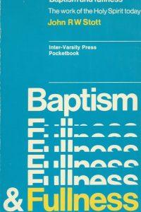baptism-and-fullness-the-work-of-the-holy-spirit-today-john-r-w-stott