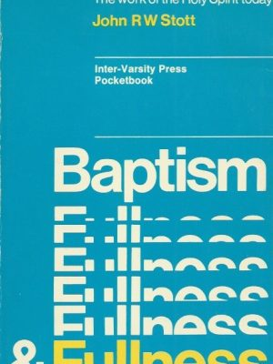 baptism-and-fullness-the-work-of-the-holy-spirit-today-john-r-w-stott