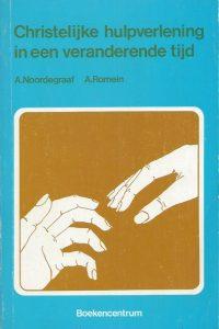 christelijke-hulpverlening-in-een-veranderende-tijd-a-noordegraaf-a-romein-9023910877