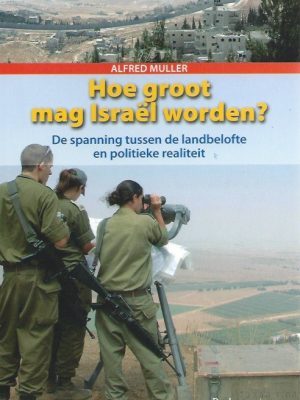 hoe-groot-mag-israel-worden-alfred-muller-9789023923428
