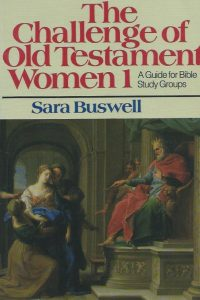 the-challenge-of-old-testament-women-1-sara-buswell-0801009286