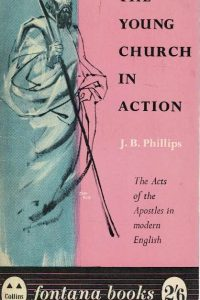the-young-church-in-action-j-b-philips-0006226337