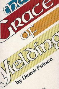 the-grace-of-yielding-derek-prince-0934920206