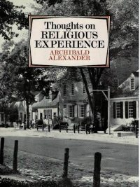 thoughts-on-religious-experience-archibald-alexander-0851510809