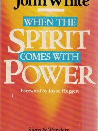 when-the-spirit-comes-with-power-john-white-0340503408
