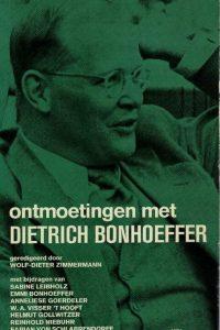 Ontmoetingen met Dietrich Bonhoeffer-Wolf-Dieter Zimmermann e.a.
