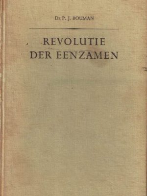 Revolutie der eenzamen spiegel van een tijdperk-Dr. P.J. Bouman