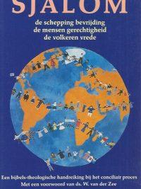 Sjalom-de schepping bevrijding, de mensen gerechtigheid, de volkeren vrede-Ulrich Duchrow, Gerhard Liedke-9023902386