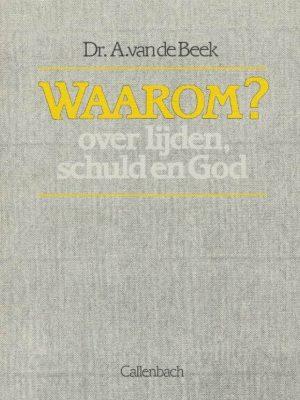 Waarom Over lijden, schuld en God-Dr. A. van de Beek-9026608624