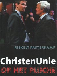 ChristenUnie op het pluche-Riekelt Pasterkamp-9789088650444