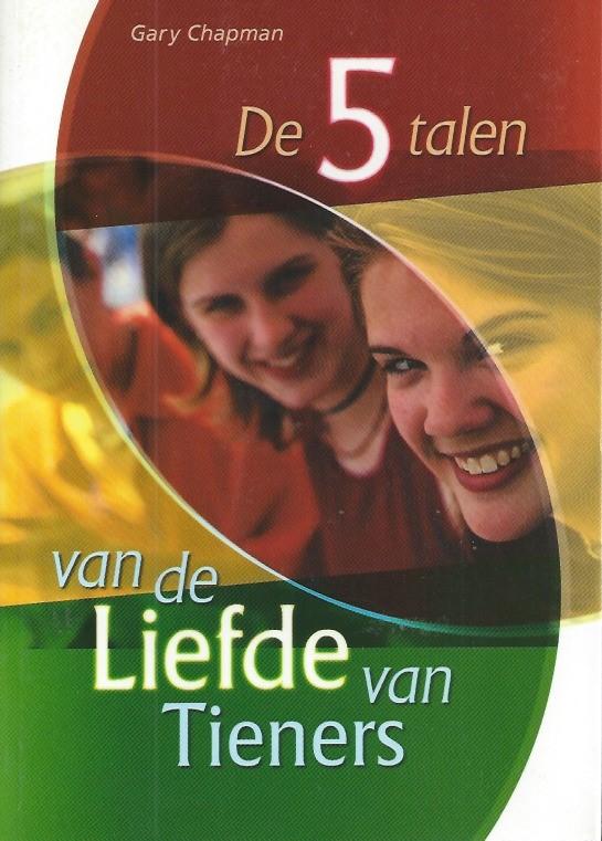 De 5 talen van de liefde van tieners-Gary Chapman-9063533640-9789063533649