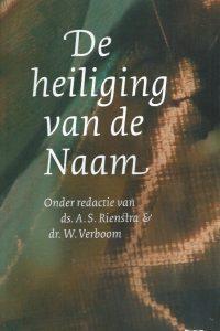 De heiliging van de Naam-A.S. Rienstra en W. Verboom-9058296490-9789058296498