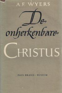De onherkenbare Christus-A.F. Wyers-1e druk