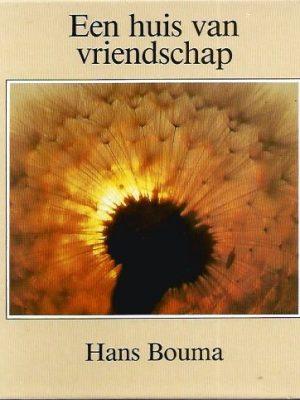 Een huis van vriendschap-Hans Bouma-9060848233