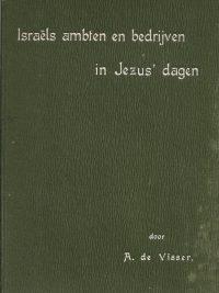 Israels ambten en bedrijven in Jezus' dagen-A. de Visser