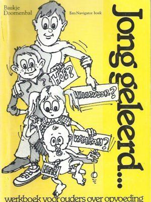 Jong geleerd-werkboek voor ouders over opvoeding-Baukje Doornenbal-9070656175