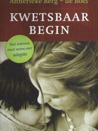 Kwetsbaar begin-wat iedereen moet weten over adoptie-Annerieke Berg-de Boer-9789043518321