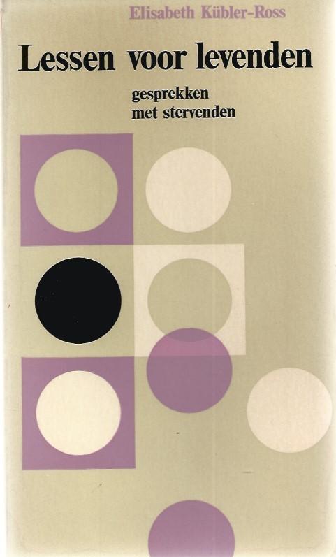 Lessen voor levenden-gesprekken met stervenden-Elisabeth Kübler-Ross-9026301030-2e druk