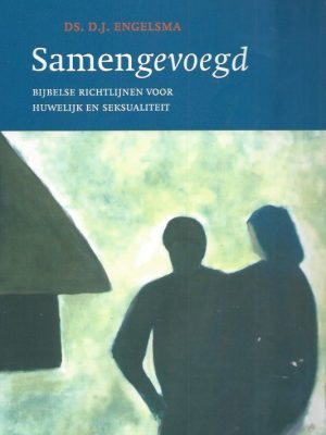 Samengevoegd-bijbelse richtlijnen voor huwelijk en seksualiteit-D.J. Engelsma-9061408970-9789061408970