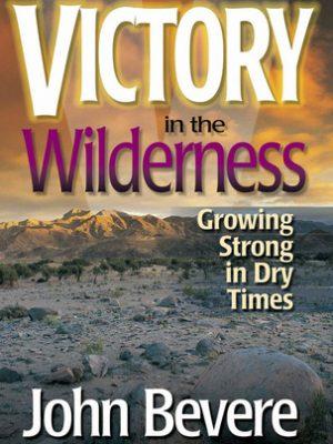 Victory in the wilderness-understanding God's season of preparation-John Bevere