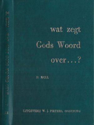 Wat zegt Gods Woord over-Deel III-H. Moll(hardcover)