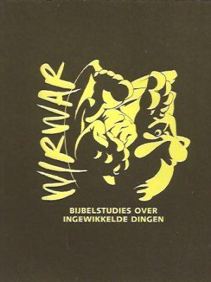 WirWar-bijbelstudies over ingewikkelde dingen-Rosanne de Boer-9058811328-9789058811325