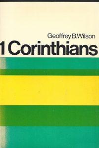 1 Corinthians-A Digest of Reformed Comment-Geoffrey B. Wilson-1971