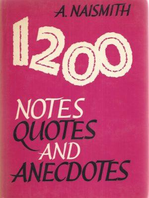 1200 Notes Quotes and Anecdotes-A. Naismith-0720801222