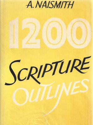 1200 Scripture Outlines-A. Naismith-0720800161