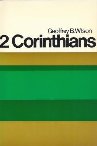2 Corinthians-A Digest of Reformed Comment-Geoffrey B. Wilson-0851511686