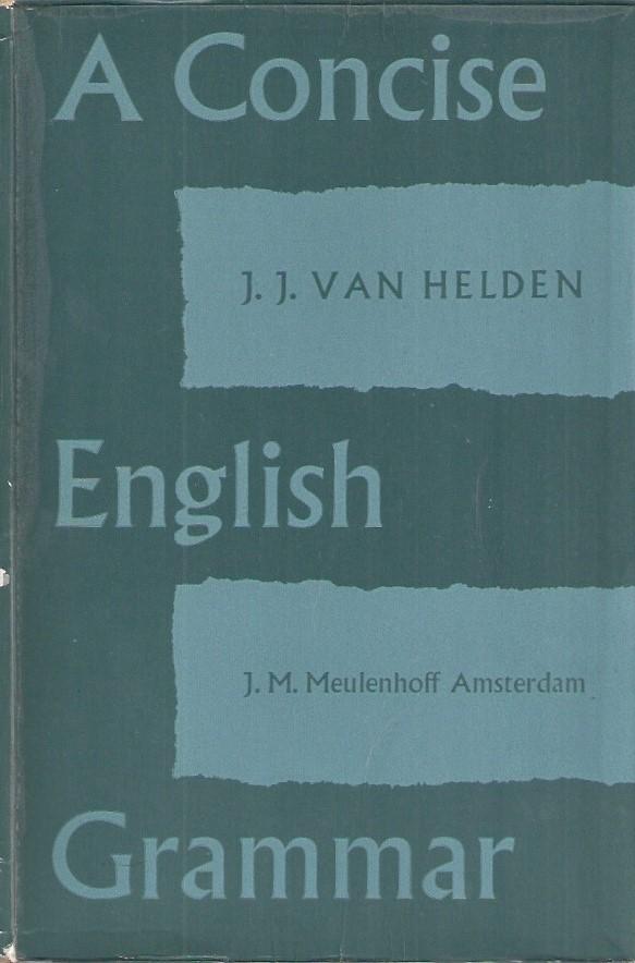 A Concise English Grammar-J.J. van Helden-Third Edition 1958