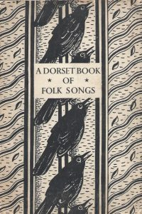 A Dorset Book of Folk Songs-edited by Joan Brocklebank and Biddie Kindersley