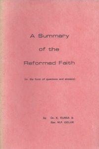 A summary of the reformed faith-K. Runia & M.P. Geluk