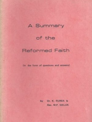 A summary of the reformed faith-K. Runia & M.P. Geluk