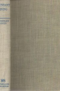 Abundant Living-E. Stanley Jones-Hodder & Stoughton 1946